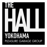 THE HALL YOKOHAMA PLEASURE GARAGE GROUP
